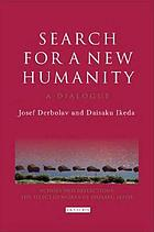 Search for a new humanity : a dialogue
