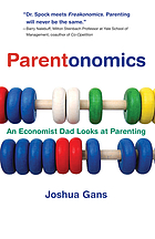 Parentonomics : an economist dad looks at parenting