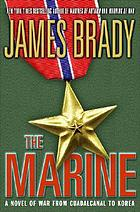 The marine : a novel of war from Guadalcanal to Korea