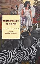 Metamorphoses of the zoo : animal encounter after Noah
