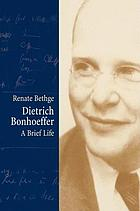 Dietrich Bonhoeffer : a brief life