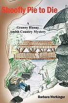 Shoofly pie to die : a Granny Hanny Amish country mystery