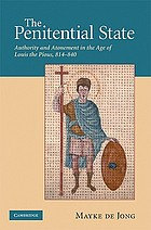 The penitential state : authority and atonement in the age of Louis the Pious, 814-840