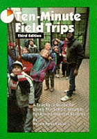 Ten-minute field trips : a teacher's guide to using the school grounds for environmental studies