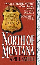 North of Montana : a novel