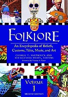 Folklore : an encyclopedia of beliefs, customs, tales, music, and art