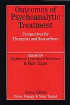 Outcomes of psychoanalytic treatment : perspectives for therapists and researchers