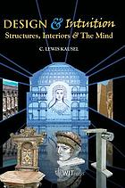 Design & intuition : structures, interiors and the mind