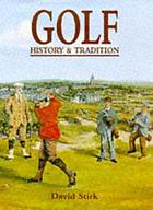 Golf : history & tradition 1500-1945