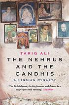 The Nehrus and the Gandhis : an Indian dynasty