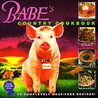 Babe's country cookbook : 80 completely meat-free recipes