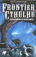 Frontier Cthulhu : ancient horrors in the new world