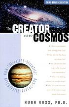 The creator and the cosmos : how the greatest scientific discoveries of the century reveal God