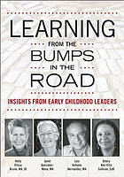 Learning from the bumps in the road : insights from early childhood leaders