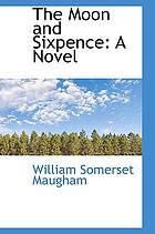 The moon and sixpence : a novel