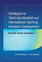 Strategies for teaching assistant and international teaching assistant development : beyond micro teaching