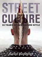 Street culture : 50 years of subculture style