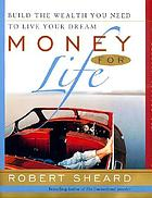 Money for life : the 20 factor plan for accumulating wealth while you're young