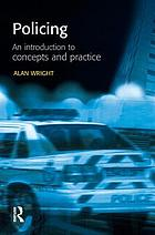 Policing : an introduction to concepts and practice