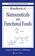 Handbook of nutraceuticals and functional foods by  Robert E  C Wildman