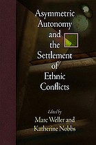 Asymmetric autonomy and the settlement of ethnic conflicts