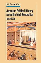 Japanese political history since the Meiji renovation, 1868-2000