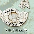 Come in and cover me : a novel