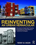 Reinventing an urban vernacular : developing sustainable housing prototypes for cities based on traditional strategies