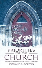 Priorities for the church : rediscovering leadership and vision in the church
