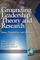 Grounding leadership theory and research : issues, perspectives and methods