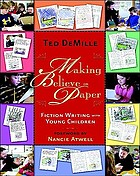 Making believe on paper : fiction writing with young children
