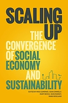 Scaling up : the convergence of social economy and sustainability