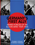 Germany's first ally : armed forces of the Slovak state