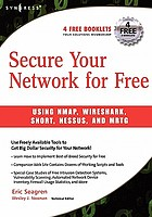 Secure your network for free : using Nmap, Wireshark, Snort, Nessus, and MRTG