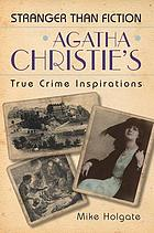 Agatha Christie's true crime inspirations : stranger than fiction