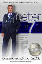 Better in 7 : the ultimate seven-day guide to a better you!