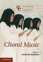 The Cambridge companion to choral music
