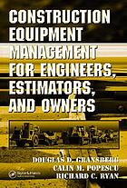 Construction equipment management for engineers, estimators, and owners