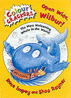 Open wide, Wilbur! : the most welcoming whale in the world