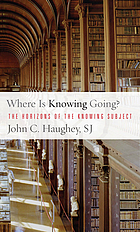 Where is knowing going? : the horizons of the knowing subject