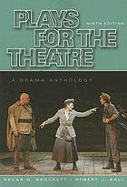 Plays for the theatre : a drama anthology