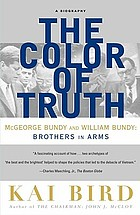 The color of truth : McGeorge Bundy and William Bundy, brothers in arms : a biography