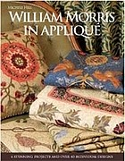 William Morris in appliqué : six stunning projects and over forty individual designs