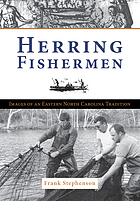 Herring fishermen : images of an eastern North Carolina tradition
