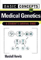 Basic concepts in medical genetics : a student's survival guide