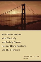 Social Work Practice with Ethnically and Racially Diverse Nursing Home Residents and their Families cover image