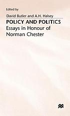 Policy and politics : essays in honour of Norman Chester, Warden of Nuffield College, 1954-1978