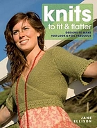 Knits to fit & flatter : designs to make you look and feel fabulous