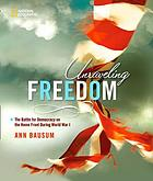 Unraveling freedom : the battle for democracy on the home front during World War I