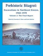 Excavations at Sitagroi : a prehistoric village in northeast Greece